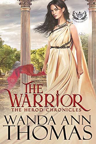 The Warrior (The Herod Chronicles Book 1) by [Wanda Ann Thomas]