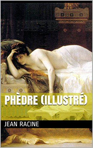 Phèdre (Illustré)