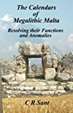 The Calendars of Megalithic Malta: Resolving their Functions and Anomalies