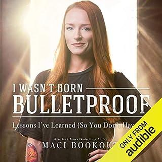 I Wasn't Born Bulletproof audiobook cover art