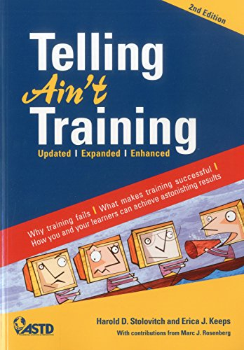 Compare Textbook Prices for Telling Ain't Training: Updated, Expanded, Enhanced 2nd Edition ISBN 9781562867010 by Stolovitch, Harold D.,Keeps, Erica J.