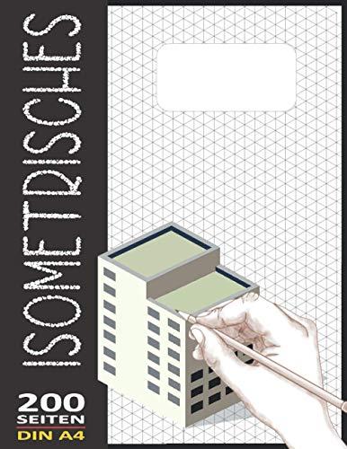 Isometriepapier A4 Isometrisches Zeichnen | Isometrie 3D-Zeichenblock | Dreiecknetzpapier Notizbuch 200 Sleiten: Architektur Geschenk Notizbuch Zeichen Technik Isometrieblock N°10