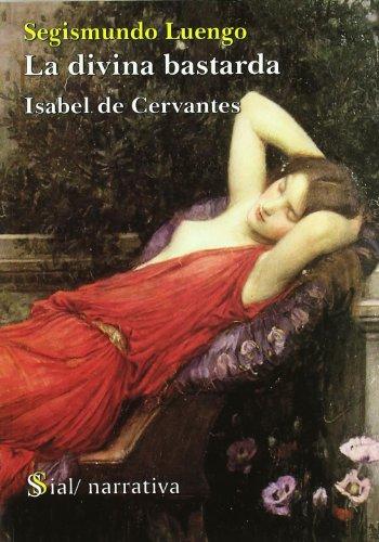 La Divina Bastarda, Isabel De Cervantes descarga pdf epub mobi fb2