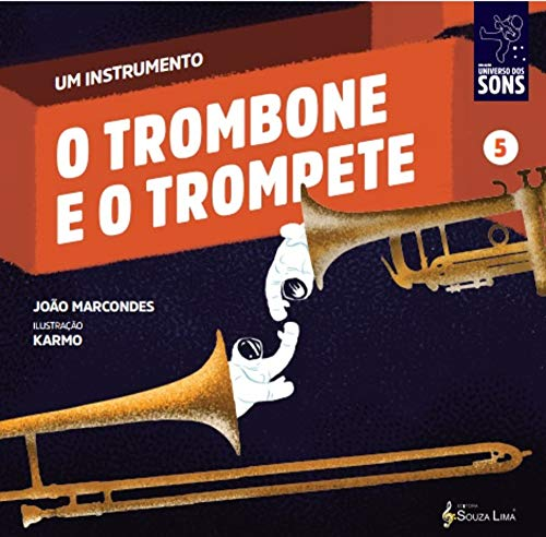 O Trombone e o Trompete (Um Instrumento Livro 5) (Portuguese Edition)