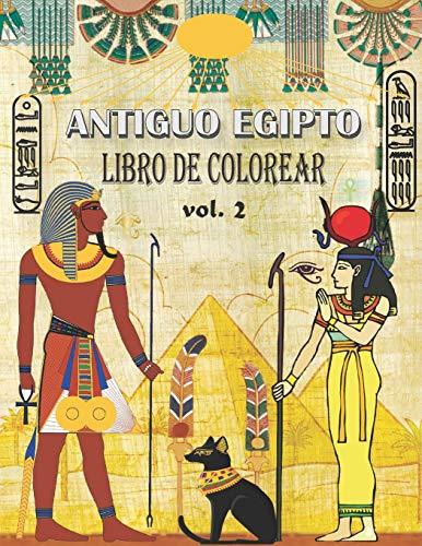 Antiguo Egipto Libro de Colorear (VOL. 2): aliviar el estrés y divertirse con faraones, dioses, jeroglíficos y símbolos egipcios (colorido para jóvenes y viejos)