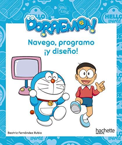 Navego, programo ¡y diseño! con Doraemon (Hachette Infantil - Doraemon - Actividades)