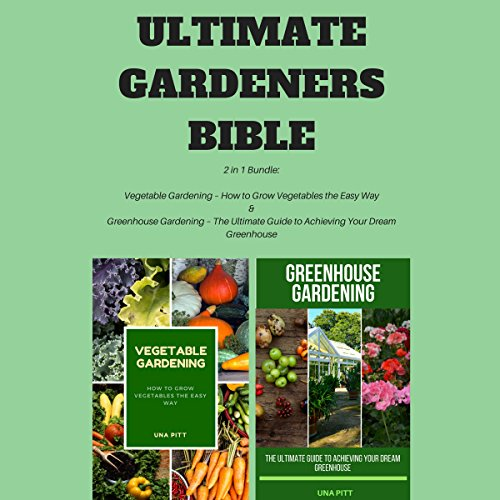 Ultimate Gardeners Bible: 2 in 1 Bundle audiobook cover art