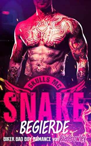 Skulls MC - Snake - Begierde: Biker Bad Boy Romance