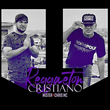 Reggaeton Christiano (Mister, Chris MC)
