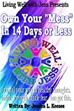 Living Well Presents 'Own Your Mess In 14 Days Or Less