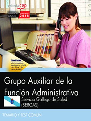 Grupo Auxiliar de la Función Administrativa. Servicio Gallego de Salud (SERGAS). Temario y test común