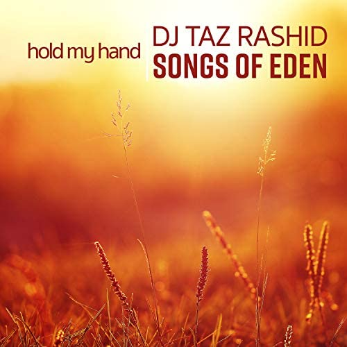 DJ Taz Rashid & Songs of Eden