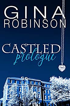 Castled Prologue by [Gina Robinson]