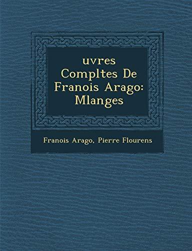 Uvres Completes de Fran OIS Arago: Melanges (French Edition)