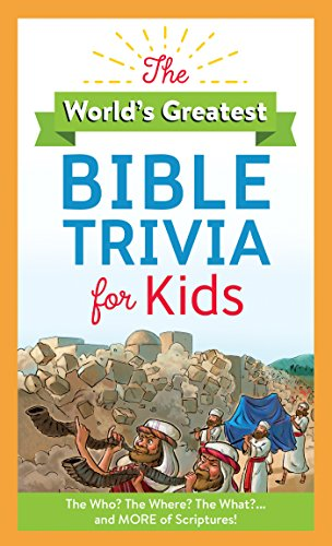 Compare Textbook Prices for The World's Greatest Bible Trivia for Kids: The Who? The Where? The What?...and MORE of Scripture  ISBN 9781683227724 by Maltese, Donna K.