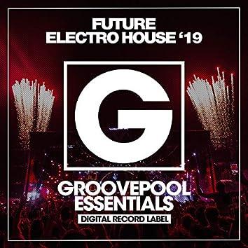 Future Electro House (Spring '19)