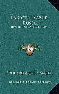 La Cote D'Azur Russe: Riviera Du Caucase (1908) (French Edition)