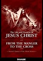 The Life and Passion of Jesus Christ / From the Manger to the Cross [Import USA Zone 1]