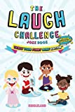 The Laugh Challenge: Joke Book for Kids and Family: Tickle Your Funny Bone