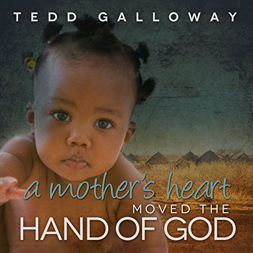 A Mother's Heart Moved the Hand of God audiobook cover art