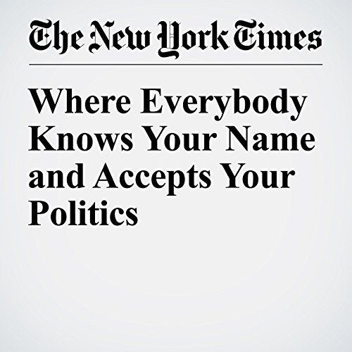 Where Everybody Knows Your Name and Accepts Your Politics audiobook cover art