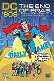 DC Through the 80s: The End of Eras (DC Through the Decades)