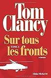 Sur tous les fronts - Tome 1 de Tom Clancy (29 octobre 2014) Broché - 29/10/2014