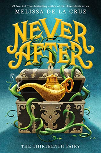 Never After: The Thirteenth Fairy (The Chronicles of Never After ...