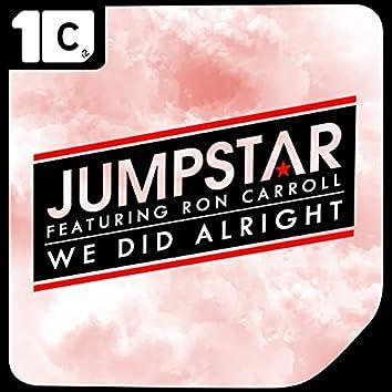 We Did Alright (Club Mix)