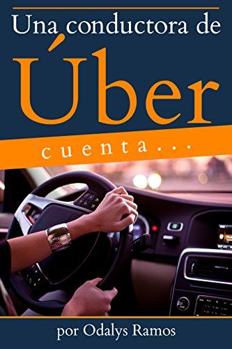Una conductora de Úber cuenta... (Spanish Edition)