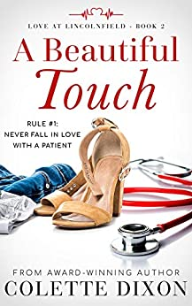 A Beautiful Touch (Love at Lincolnfield Book 2) by [Colette Dixon]