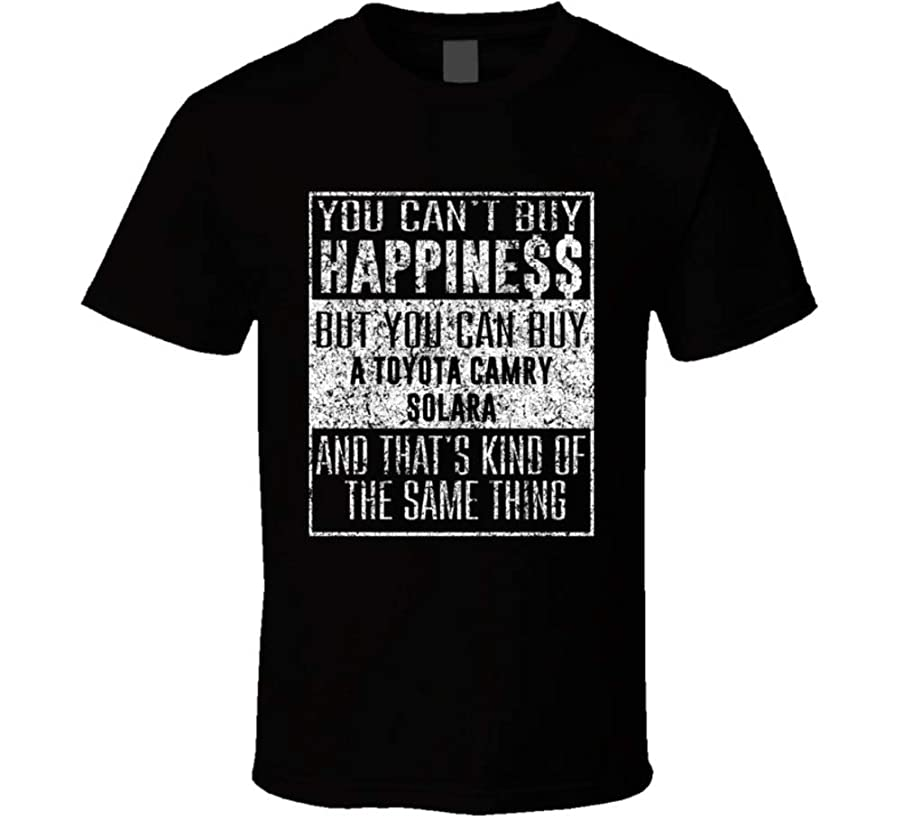 You Can't Buy Happiness Toyota Camry Solara Car Distressed Cool T Shirt