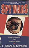 Spy Wars: Espionage and Canada from Gouzenko to Glasnost 155013258X Book Cover