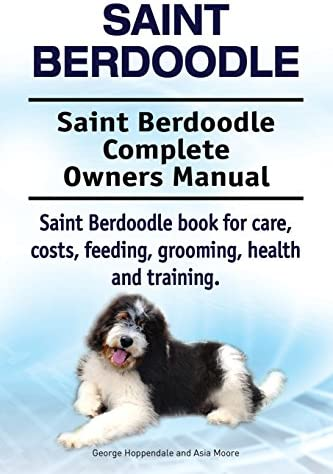 Saint Berdoodle Saint Berdoodle Complete Owners Manual Saint Berdoodle book for care costs feeding product image