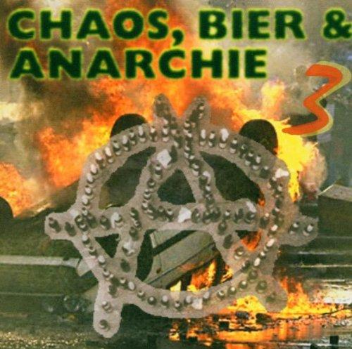 Chaos,Bier & Anarchie Vol.3