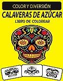 CALAVERAS DE AZÚCAR LIBRO DE COLOREAR: Un excelente libro para colorear de calaveras de azúcar para adultos, incluido el esqueleto de azúcar