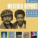 Weather Report : Original Album Classics