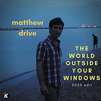 The World Outside Your Windows (2020 Edit)