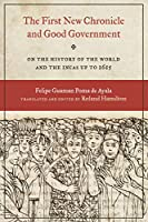 The First New Chronicle and Good Government: On the History of the World and the Incas Up to 1615 (Joe R. and Teresa Lozano Long in Latin American and Latino Art and Culture)