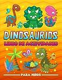 Dinosaurios: Libro de actividades para niños: Un divertido cuaderno de ejercicios para edades de 3...