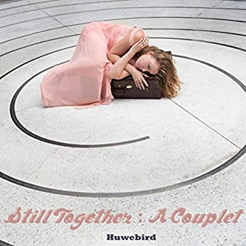 Still Together: A Couplet