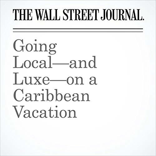 Going Local—and Luxe—on a Caribbean Vacation copertina