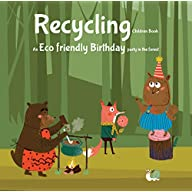 Recycling Children Book. An Eco friendly Birthday Party in the forest: A story about the Three R's: Reuse, Reduce…