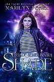 Shade (Shade Series Book 1) (Kindle Edition)