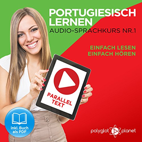 Portugiesisch Lernen: Einfach Lesen, Einfach Hören [Learn Portuguese: Easy Reading, Easy Listening]     Paralleltext: Portugiesisch Audio Sprachkurs Nr. 1 [Parallel Text : Portuguese-Audio-Language Course, No. 1]              By:                                                                                                                                 Polyglot Planet                               Narrated by:                                                                                                                                 Samuel Goncalves,                                                                                        Michael Sonnen                      Length: 31 mins     Not rated yet     Overall 0.0