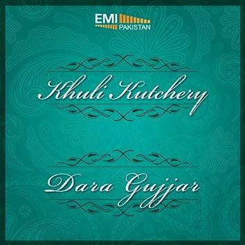 Khuli Kutchery - Dara Gujjar