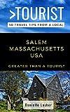 Greater Than a Tourist- Salem Massachusetts USA: 50 Travel Tips from a Local (Greater Than a Tourist Massachusetts)