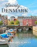 Dainty Denmark: A Beautiful Picture Book Photography Coffee Table Photobook Travel Tour Guide Book with Photos of the Spectacular Country and its Cities within Europe.
