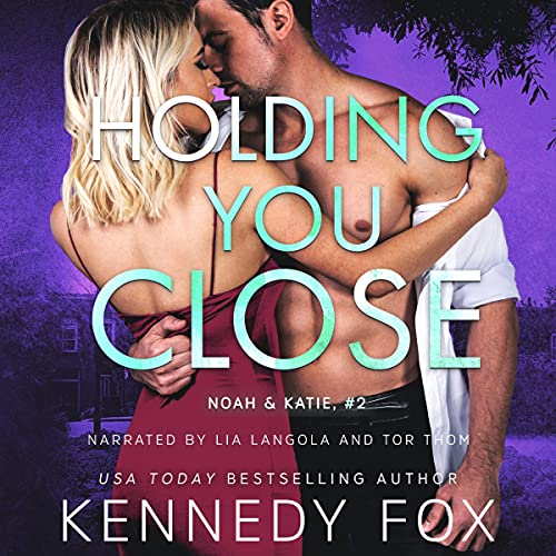 Holding You Close Audiobook By Kennedy Fox cover art