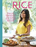 Pimp My Rice: Over 100 Recipes to Make Your Rice More Exciting